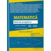 Matematica Ghid de pregatire pentru clasele IX-XII si examenul de bacalaureat 2013 ( filiera tehnologica) Bucuresti