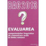 Bacalaureat 2013 - Evaluarea competentelor lingvistice de comunicare orala in limba romana
