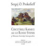 Cercetarile karmice ale lui Rudolf Steiner si misiunea societatii antroposofice