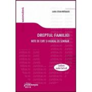 Dreptul familiei. Note de curs si manual de seminar Conform noului Cod Civil