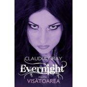 Visatoarea . Evernight, vol. 2