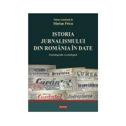 Istoria jurnalismului din Romania in date. Enciclopedie cronologica