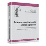 Reforma constitutionala: analiza si proiectii Raportul Comisiei pentru o noua Constitutie