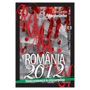 România 2012. Starea economică în criză perpetuă