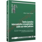 Teoria si practica interceptarilor si inregistrarilor audio si video judiciare
