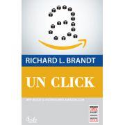 Un click. Jeff Bezos şi ascensiunea Amazon.com