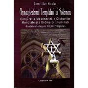 Armaghedonul Templului Lui Solomon. Conjuratia Masoneria, a Cluburilor Mondiale si a Ordinelor Iluminati - Romania sub viesparul Fratilor Sfarsitului
