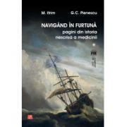 Navigând în furtună. Pagini din istoria nescrisă a medicinii