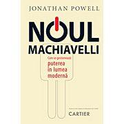 Noul Machiavelli Cum se gestionează puterea în lumea modernă