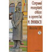 Corpusul receptarii critice a operei lui M. Eminescu. sec. XX, vol 32-33