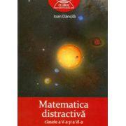 Matematica distractiva, clasele a V-a si a VI-a