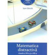 Matematica distractiva, clasele a VII-a si a VIII-a ( Clubul Matematicenilor)