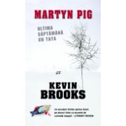 Martyn Pig: Ultima saptamana cu tata