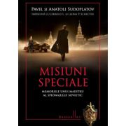 Misiuni speciale Memoriile unui maestru al spionajului sovietic