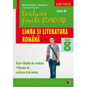 TESTE DE EVALUARE FINALA STANDARD. CLASA A VIII-A. LIMBA SI LITERATURA ROMANA