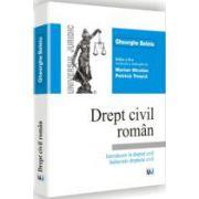 Drept civil roman. Introducere in dreptul civil. Subiectele dreptului civil. Editia a XI-a revazuta si adaugita
