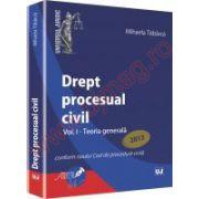 Drept procesual civil. Vol. I - Teoria generala