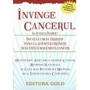 Invinge cancerul - Ia-ti viata inapoi