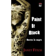 Paint It Black. Destin in negru
