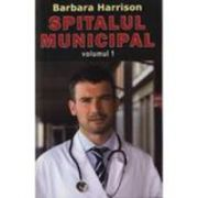 Spitalul Municipal - volumul I