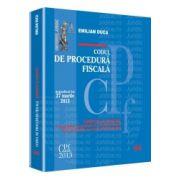 Codul de procedura fiscala. Actualizat la 27 martie 2013 Comentat si adnotat cu legislatie secundara si complementara, Jurisprudenta si norme metodologice