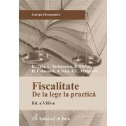 Fiscalitate. De la lege la practica. Editia 8 -2013