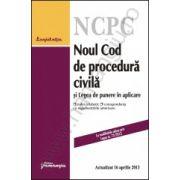 Noul Cod de procedura civila si Legea de punere in aplicare - actualizat 16 aprilie 2013 cu index alfabetic si corespondenta cu reglementarile anterioare