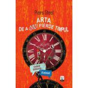 ARTA DE A (NU) PIERDE TIMPUL Ediţia a II-a
