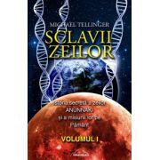 Sclavii Zeilor - volumul I Istoria secreta a zeilor ANUNNAKI si a misiunii lor pe Pamant