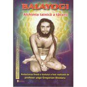 Balayogi Alchimia tainica a tacerii