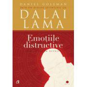 Emoţiile distructive. Ediţia a III-a Cum le putem depăşi? Dialog ştiinţific cu Dalai Lama
