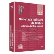 Noile taxe judiciare de timbru. Alte taxe, tarife si onorarii - Editie premium Legislatie consolidata. 2 iulie 2013. Prezenta Editie Premium este tiparita pe hartie alba de 60 gr