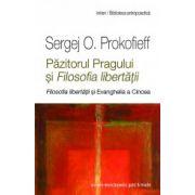 Păzitorului Pragului si Filosofia Libertăţii