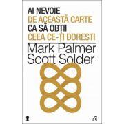 Ai nevoie de această carte ca să obţii ceea ce-ţi doreşti - Palmer