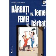 Barbati vs Femei - Femei vs Barbati