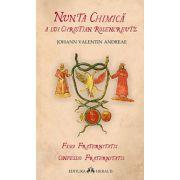 Nunta chimică a lui Christian Rosencreutz Fama Fraternitatis - Confessio Fraternitatis