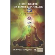 Teorii Despre Sistemul Ceakrelor - o etapa fundamentala in intelegerea fiintei umane si spiritualitatii.