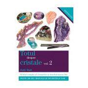 Totul despre cristale vol. 2 Ghidul complet al cristalelor şi întrebuinţarea lor
