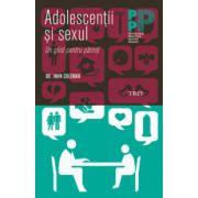 Adolescenţii şi sexul. Un ghid pentru părinţi