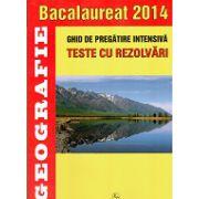 Bacalaureat Geografie 2014 - Ghid De Pregatire Intensiva -Teste Cu Rezolvari