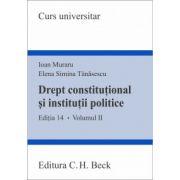 Drept constitutional si institutii politice. Volumul II. Editia 14