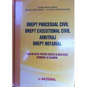 Drept Procesual Civil - Drept Executional Civil - Arbitraj - Drept Notarial - Curs de baza pentru Licenta si Masterat, Seminare si Examene