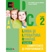 LIMBA SI LITERATURA ROMANA STANDARD - FOARTE BINE 2013. COMPETENTE SI PERFORMANTA. CLASA A II-A