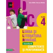 LIMBA SI LITERATURA ROMANA STANDARD - FOARTE BINE 2013. COMPETENTE SI PERFORMANTA. CLASA A IV-A