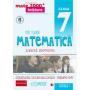 Mate 2013 Initiere MATEMATICA - ALGEBRA, GEOMETRIE. CLASA A VII-A - PARTEA I