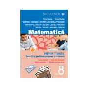 Matematică 2013 clasa a VIII-a - Breviar teoretic cu exerciţii şi probleme propuse şi rezolvate -Teste iniţiale - Teste de evaluare - Teste sumative - Modele de teste