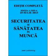 Securitatea si sanatatea in munca - editia a XIII-a - 25 iulie 2013