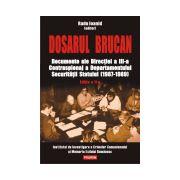 Dosarul Brucan. Documente ale Directiei a III-a Contraspionaj a Departamentului Securitatii Statului (1987-1989)
