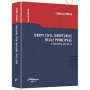 Drept civil Drepturile reale principale in reglementarea noului Cod civil - editie revizuita si actualizata pana la data de 20 septembrie 2013