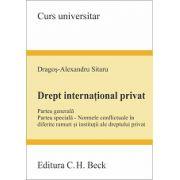 Drept international privat Partea generala. Partea speciala. Normele conflictuale in diferite ramuri si institutii ale dreptului privat